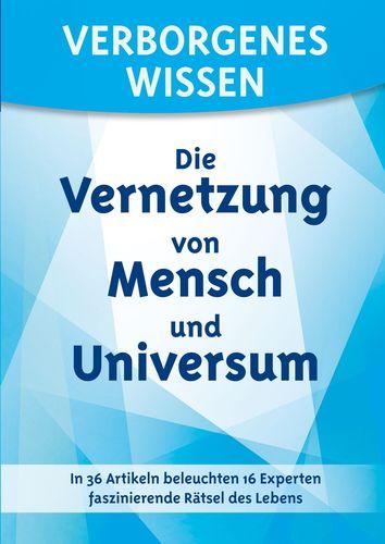 Verborgenes Wissen - Die Vernetzung von Mensch und Universum