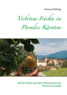 Verbotene Früchte im Paradies Kärntens