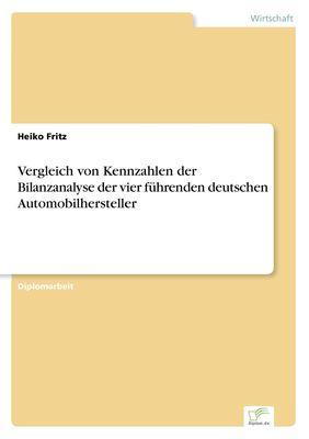 Vergleich von Kennzahlen der Bilanzanalyse der vier führenden deutschen Automobilhersteller