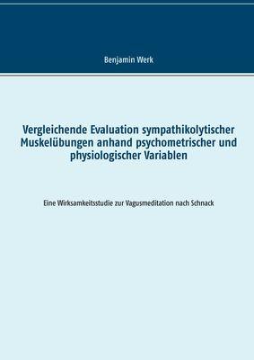 Vergleichende Evaluation sympathikolytischer Muskelübungen anhand psychometrischer und physiologischer Variablen