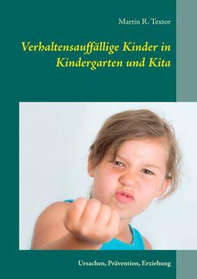 Verhaltensauffällige Kinder in Kindergarten und Kita