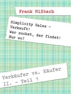 Verkäufer vs. Käufer II. Simplicity Sales - Verkauft!