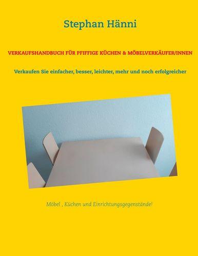 Verkaufshandbuch für pfiffige Küchen & Möbelverkäufer/innen