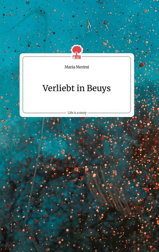Verliebt in Beuys. Life is a Story - story.one