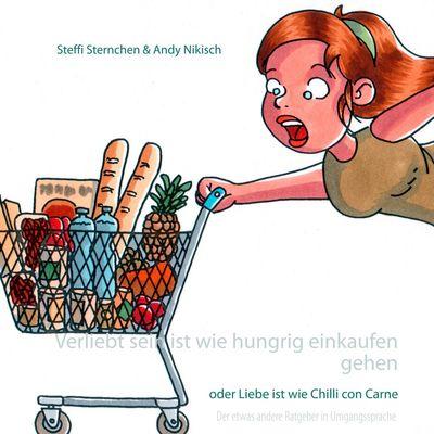 Verliebt sein ist wie hungrig einkaufen gehen