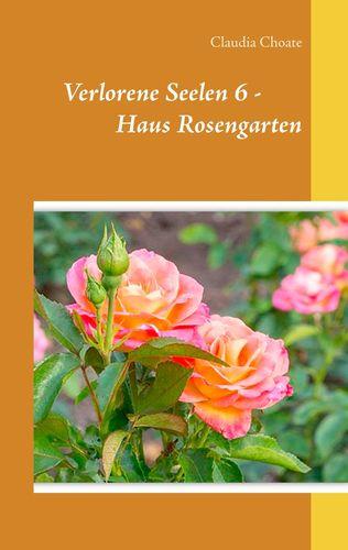 Verlorene Seelen 6 - Haus Rosengarten