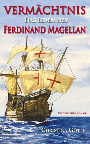 Vermächtnis - Das Leben des Ferdinand Magellan
