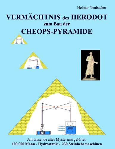 VERMÄCHTNIS des HERODOT zum Bau der CHEOPS-PYRAMIDE