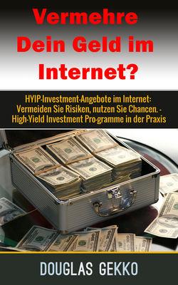 Vermehre Dein Geld im Internet?