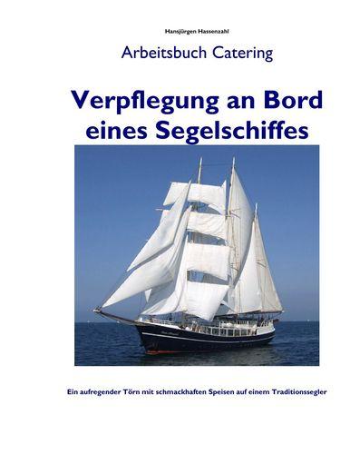 Verpflegung an Bord eines Segelschiffes