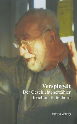 Verspiegelt - Der Geschichtenerzähler Joachim Tettenborn
