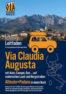 "Via Claudia Augusta mit Auto, Camper, Bus, ... ""Altinate"" + ""Padana"" BUDGET"