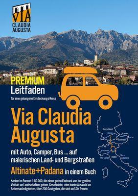 """Via Claudia Augusta mit Auto, Camper, Bus, ...""""Altinate"""" + """"Padana"""" PREMIUM"""