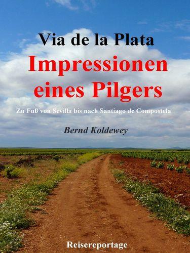 Via de la Plata – Impressionen eines Pilgers