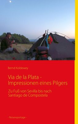 Via de la Plata - Impressionen eines Pilgers