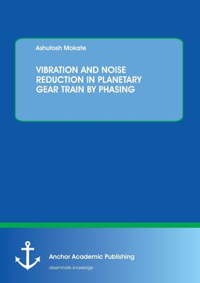VIBRATION AND NOISE REDUCTION IN PLANETARY GEAR TRAIN BY PHASING