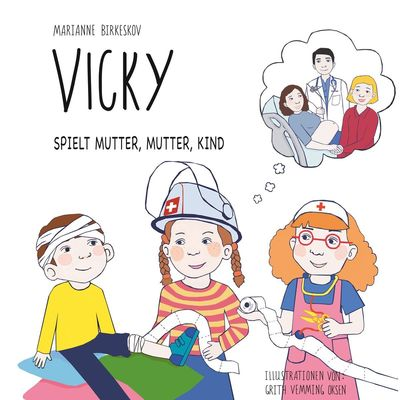 Vicky spielt Mutter, Mutter, Kind