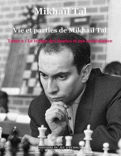 Vie et parties de Mikhaïl Tal (t. 2)