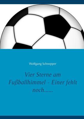 Vier Sterne am Fußballhimmel - Einer fehlt noch......