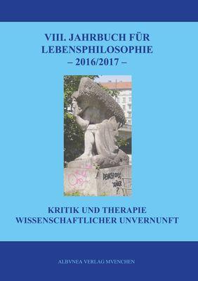 VIII. Jahrbuch für Lebensphilosophie 2016/2017