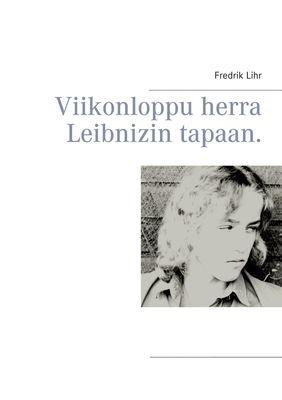 Viikonloppu herra Leibnizin tapaan.