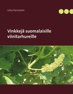 Vinkkejä suomalaisille viinitarhureille