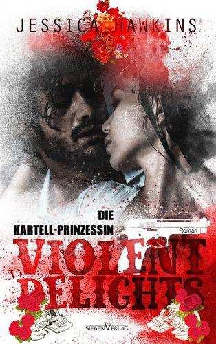 Violent Delights - Die Kartellprinzessin