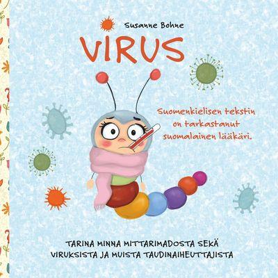 Virus: Tarina Minna Mittarimadosta, viruksista ja muista taudinaiheuttajista