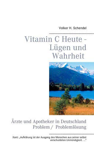 Vitamin C Heute - Lügen und Wahrheit