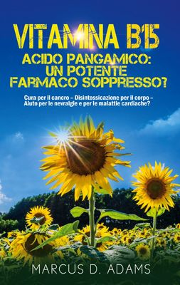 Vitamina B15 - Acido Pangamico: un potente farmaco soppresso?