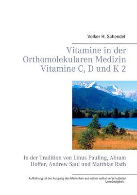 Vitamine in der Orthomolekularen Medizin - Vitamine C, D und K 2