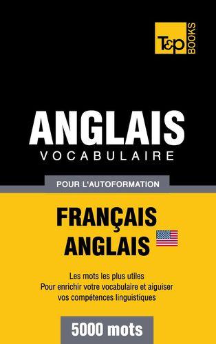 Vocabulaire Français-Anglais américain pour l'autoformation - 5000 mots