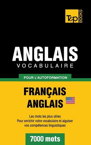 Vocabulaire Français-Anglais américain pour l'autoformation - 7000 mots