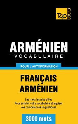 Vocabulaire Français-Arménien pour l'autoformation - 3000 mots