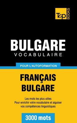 Vocabulaire Français-Bulgare pour l'autoformation - 3000 mots
