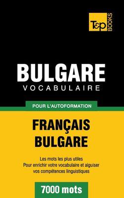 Vocabulaire Français-Bulgare pour l'autoformation - 7000 mots