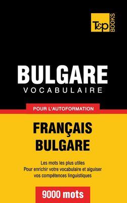 Vocabulaire Français-Bulgare pour l'autoformation - 9000 mots