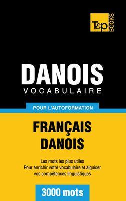 Vocabulaire Français-Danois pour l'autoformation - 3000 mots