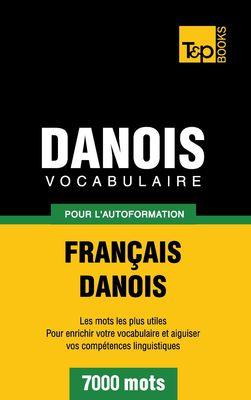 Vocabulaire Français-Danois pour l'autoformation - 7000 mots