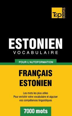 Vocabulaire Français-Estonien pour l'autoformation - 7000 mots
