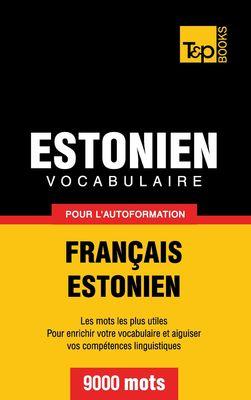 Vocabulaire Français-Estonien pour l'autoformation - 9000 mots