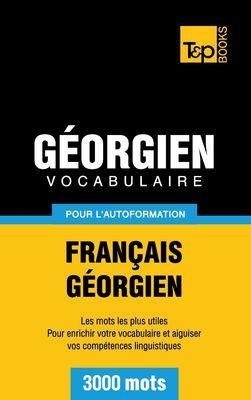 Vocabulaire Français-Géorgien pour l'autoformation - 3000 mots
