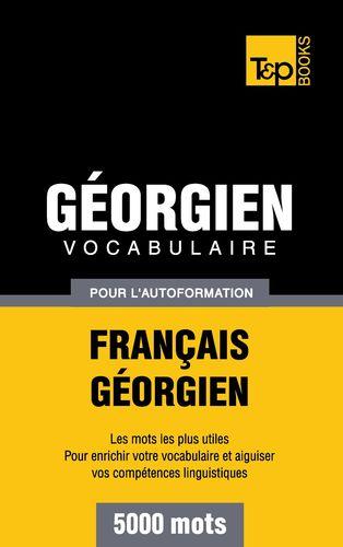 Vocabulaire Français-Géorgien pour l'autoformation - 5000 mots