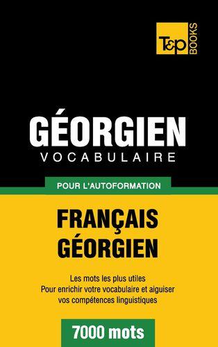Vocabulaire Français-Géorgien pour l'autoformation - 7000 mots
