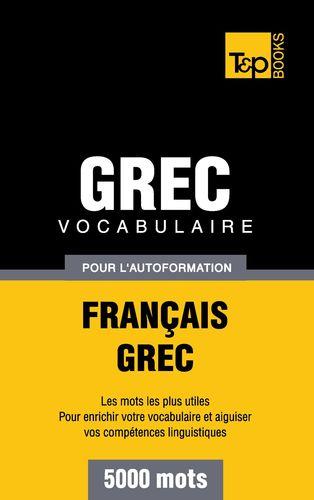 Vocabulaire Français-Grec pour l'autoformation - 5000 mots
