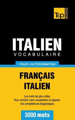Vocabulaire Français-Italien pour l'autoformation - 3000 mots