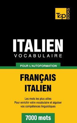 Vocabulaire Français-Italien pour l'autoformation - 7000 mots