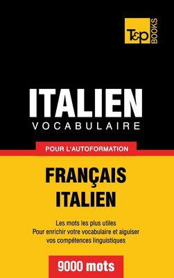Vocabulaire Français-Italien pour l'autoformation - 9000 mots