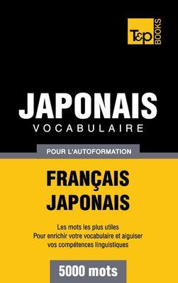 Vocabulaire Français-Japonais pour l'autoformation - 5000 mots