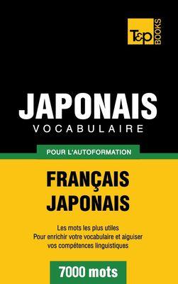 Vocabulaire Français-Japonais pour l'autoformation - 7000 mots